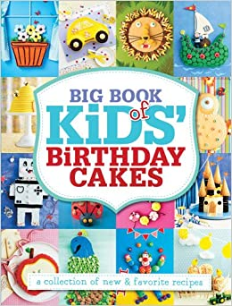 Big Book of Kids' Birthday Cakes