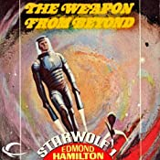 The Weapon from Beyond: Starwolf, Book 1 | Edmond Hamilton