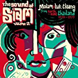Sound of Siam 2: Molam & Luk Thung 1970-1982