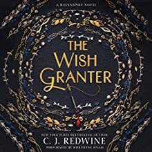 The Wish Granter: Ravenspire, Book 2 Audiobook by C. J. Redwine Narrated by Khristine Hvam