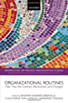 Organizational Routines: How They Are...