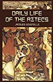 Daily Life of the Aztecs (Native American) (0486424855) by Soustelle, Jacques