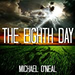 The Eighth Day | Michael O'Neal