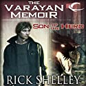 Son of the Hero: Varayan Memoir, Book 1 (       UNABRIDGED) by Rick Shelley Narrated by Kurt Elftmann