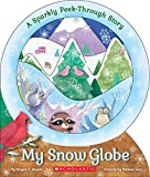 img - for My Snow Globe: A Sparkly Peek-Through Story book / textbook / text book