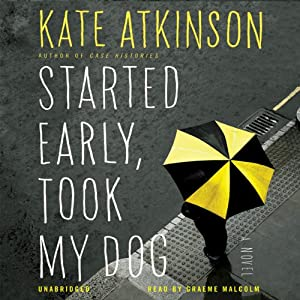 Started Early, Took My Dog: A Novel | [Kate Atkinson]