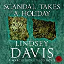 Scandal Takes a Holiday: Falco, Book 16 (       UNABRIDGED) by Lindsey Davis Narrated by Jamie Glover
