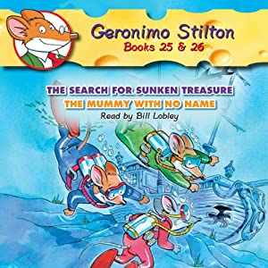 Geronimo Stilton #25: The Search for Sunken Treasure & #26: The Mummy with No Name | [Geronimo Stilton]