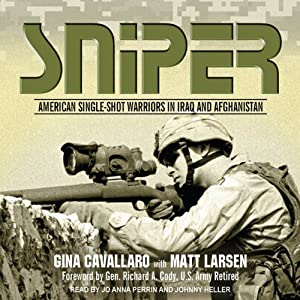 Sniper: American Single-Shot Warriors in Iraq and Afghanistan | [Gina Cavallaro, Matt Larsen]