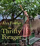 Cover of The Thrifty Forager by Alys Fowler 1856269124