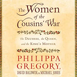 The Duchess, the Queen and the King's Mother - Philippa Gregory, David Baldwin, Michael Jones