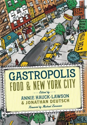 Gastropolis: Food and New York City (Arts and Traditions...