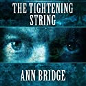 The Tightening String Audiobook by Ann Bridge Narrated by Tess Malis Kincaid