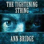 The Tightening String | Ann Bridge