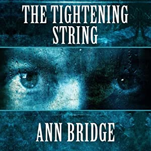 The Tightening String | [Ann Bridge]