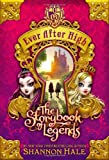 Ever After High: The Storybook of Legends (0316401226) by Hale, Shannon