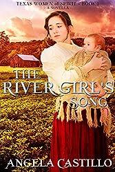 The River Girl's Song: Texas Women of Spirit, Volume 1