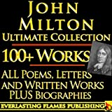 img - for JOHN MILTON COMPLETE WORKS ULTIMATE COLLECTION 150+ Works ALL poems, poetry, prose, plays, fiction, non-fiction, letters and BIOGRAPHY book / textbook / text book