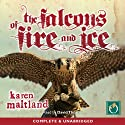 The Falcons of Fire and Ice (       UNABRIDGED) by Karen Maitland Narrated by David Thorpe