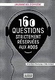 echange, troc Odile Amblard, Anne-Marie Thomazeau - 160 questions strictement réservées aux ados