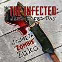 The Infected: Jim's First Day (       UNABRIDGED) by Joseph Zuko Narrated by Steve Rausch