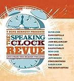 T-Bone Burnett Presents The Speaking Clock Revue: Live From The Beacon Theatre