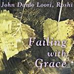 Failing with Grace: Kaoshan's Falling and Rising | John Daido Loori Roshi