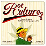Pot Culture: The A-Z Guide to Stoner Language and Life ~ Steve Bloom