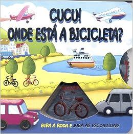 Cucu! Onde Esta a Bicicleta?: Moira Butterfield, Booksmile