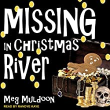 Missing in Christmas River: Christmas River Cozy, Book 9 Audiobook by Meg Muldoon Narrated by Randye Kaye