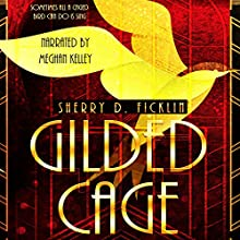 Gilded Cage: The Canary Club Books | Livre audio Auteur(s) : Sherry D. Ficklin Narrateur(s) : Meghan Kelly