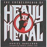 The Encyclopedia of Heavy Metal ~ Daniel Bukszpan