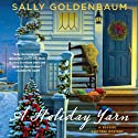 A Holiday Yarn: A Seaside Knitters Mystery, Book 4 (       UNABRIDGED) by Sally Goldenbaum Narrated by Julie McKay