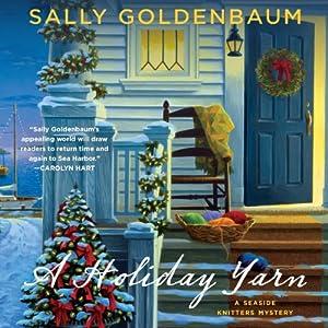 A Holiday Yarn: A Seaside Knitters Mystery, Book 4 | [Sally Goldenbaum]
