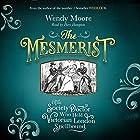 The Mesmerist: The Society Doctor Who Held Victorian London Spellbound Hörbuch von Wendy Moore Gesprochen von: Piers Hampton