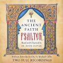 The Ancient Faith Psalter Audiobook by  Monks of the Orthodox Church Narrated by Fr. John Oliver