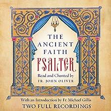 The Ancient Faith Psalter | Livre audio Auteur(s) :  Monks of the Orthodox Church Narrateur(s) : Fr. John Oliver