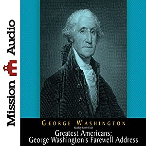 The Greatest Americans: George Washington's Farewell Address Audiobook
