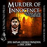 Murder of Innocence: The Tragic Life and Final Rampage of Laurie Dann | Joel Kaplan,George Papajohn,Eric Zorn