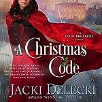 A Christmas Code: The Code Breakers Series, Book 2 | Jacki Delecki
