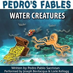 Pedro's Fables: Water Creatures | [Pedro Pablo Sacristán]