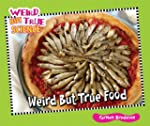 Weird But True Food (Weird But True S...