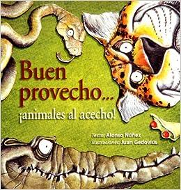 Buen Provecho Animales Al Acecho: Amazon.es: ALONSO NUÑEZ