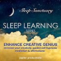 Enhance Creative Genius: Increase Your Creativity, Sleep Learning, Guided Self Hypnosis, Meditation & Affirmations Audiobook by  Jupiter Productions Narrated by Anna Thompson