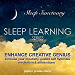 Enhance Creative Genius: Increase Your Creativity, Sleep Learning, Guided Self Hypnosis, Meditation & Affirmations    Jupiter Productions