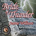 Bride of Thunder Audiobook by Jeanne Williams Narrated by Kris Faulkner