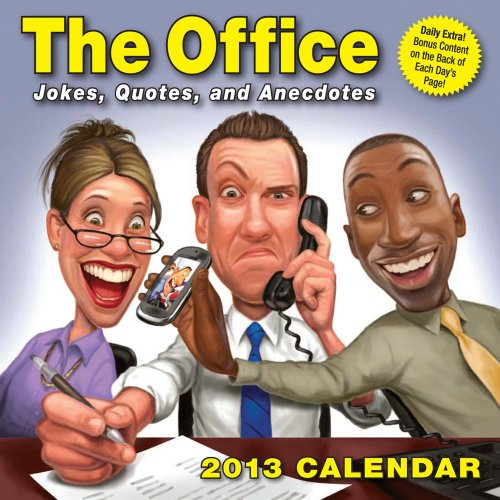 The Office 2013 Day-to-Day Calendar: Jokes, Quotes, and Anecdotes
