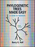 Barry G. Hall Phylogenetic Trees Made Easy: A How-to Manual