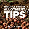 The Little Book of Allotment Tips (Little Books of Tips)