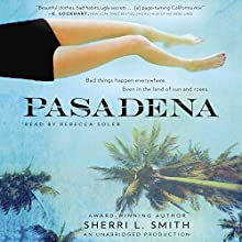 Pasadena Audiobook by Sherri L. Smith Narrated by Rebecca Soler